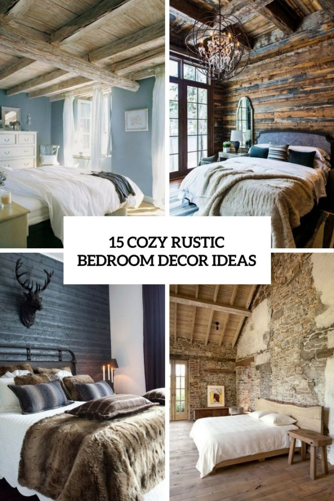 15 cozy rustic bedroom decor ideas shelterness