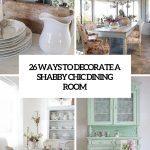 26 ways to create a shab chic dining room or area shelterness