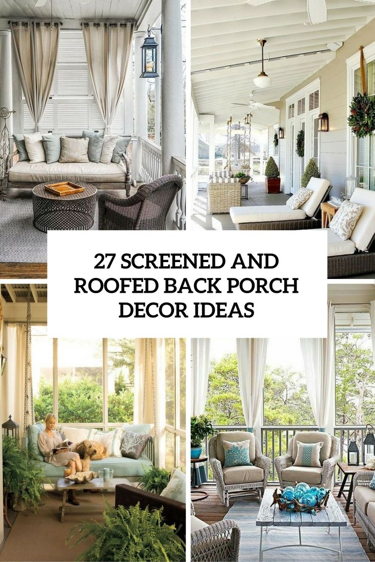 27 screened and roofed back porch decor ideas shelterness porch