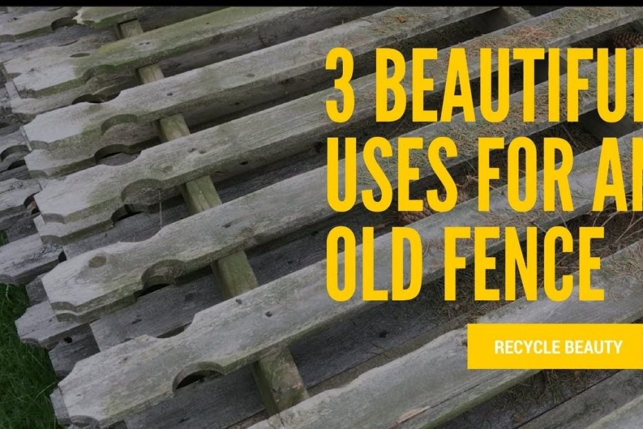 3 beautiful uses for an old fence recycle home decor
