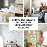 3 tips and 27 ideas to decorate an ultimate guest room digsdigs