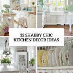 32 sweet shab chic kitchen decor ideas to try shelterness