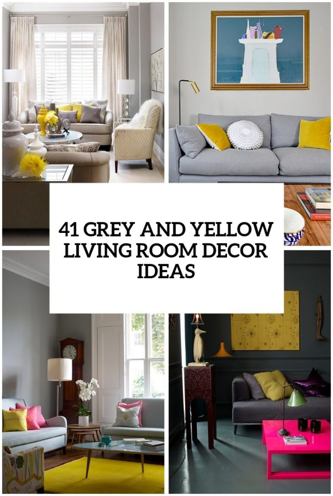 41 stylish grey and yellow living room dcor ideas digsdigs