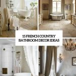 french country bathroom archives shelterness