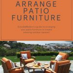 how to arrange patio furniture for a stunning outdoor space home