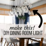 how to make a gorgeous diy dining room light diy dining