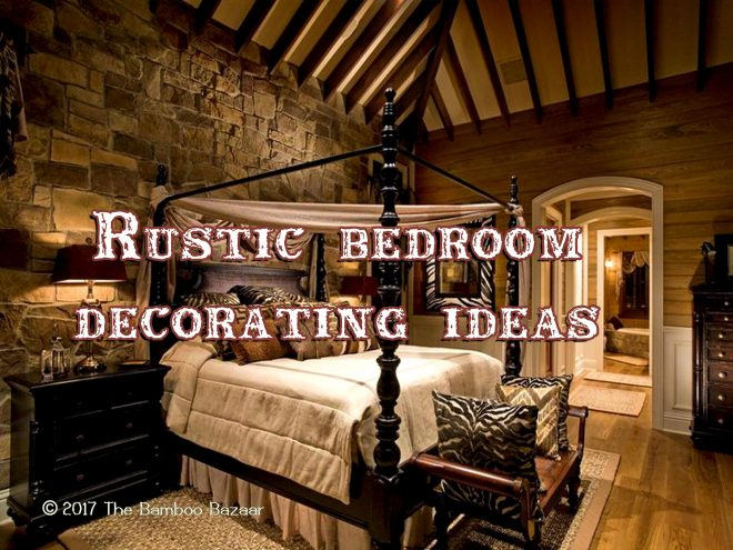 rustic bedroom decorating ideas a guide to inspire and remodel