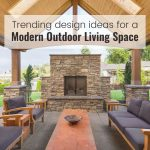 trending design ideas for a modern outdoor living space kd